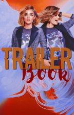 Trailer Book {Ouvert} [VO & VF] by Mxxanon