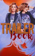 Trailer Book {Open} [VO & VF] by Mxxanon