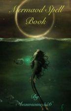 Mermaid spell book  by wolflovermermaid