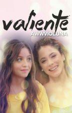 Valiente by AwwVioluna