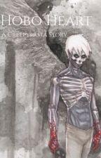 Hobo Heart: A Creepypasta Story by CREEPYPASTAAAAH