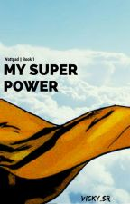 My Super Power *PARADA* by SailorJS