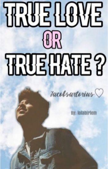 True love or true hate ? Jacob Sartorius