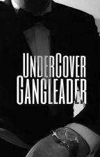 Undercover Gangleader by Darkfairytale1234