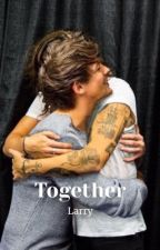 Together-Larry ( Tome 1 ) by Louist91_fan