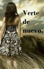 Verte de nuevo. by CristyOrtega0