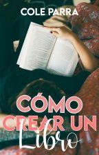 Cómo Escrbir Un Libro.  by ColeParra