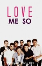 Love Me So (Stereo Kicks & Tu) by Ripped_Jeans_Girl