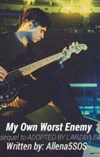My Own Worst Enemy  by Allena5SOS