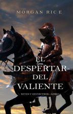Despertar Del Valiente (Reyes Y Hechiceros-Libro 2) by ArmysFly