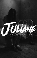 Juliane. by abgeschaltet