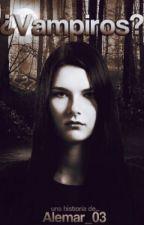 ¿Vampiros?  by Alemar_03