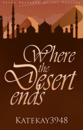 Where The Desert Ends by KateKay3948