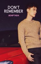 Don't Remember 》 LAY/YIXING by dleedonghae