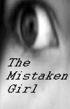 The Mistaken Girl by CCValentine