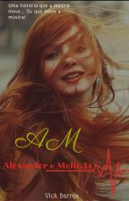 A.M. - Alexander e Melinda by Vick-Quinn