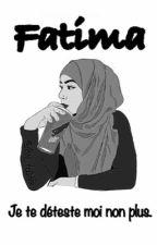 Fatima - Je te déteste moi non plus. by TouchePasMaBouffe