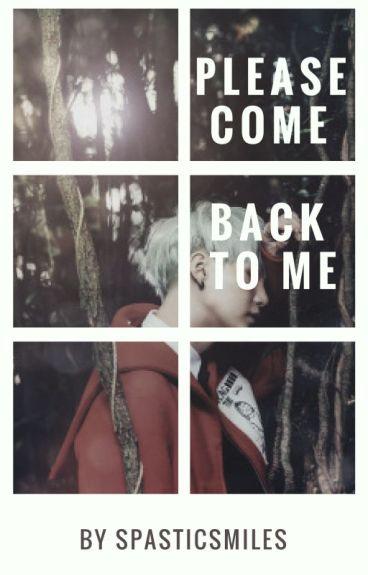 Please Come Back To Me~Suga x Reader