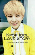 Kpop Idol' Love story [END] by wonwoobee