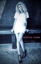 Beautiful Things by fruitt-loopp