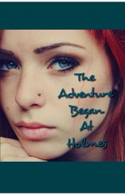 The Adventure Began at Holmes by FOREVER_SHERLOCKED