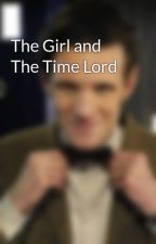 The Girl and The Time Lord by straightupfanfic