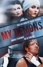 My Demons|| Dean Ambrose (Retaliation#2) by FrancyBJRock