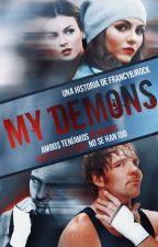 My Demons   Dean Ambrose (Retaliation#2) by FrancyBJRock