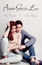 Another Shot for Love (AlDub) by daniellap