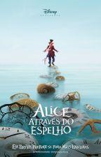 Através do Espelho e o que Alice encontrou por lá by AliceLerman03