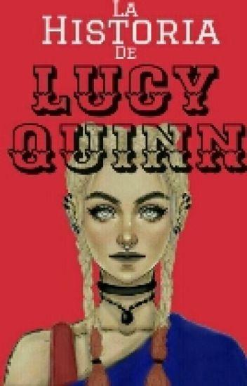 La historia de Lucy Quinn.