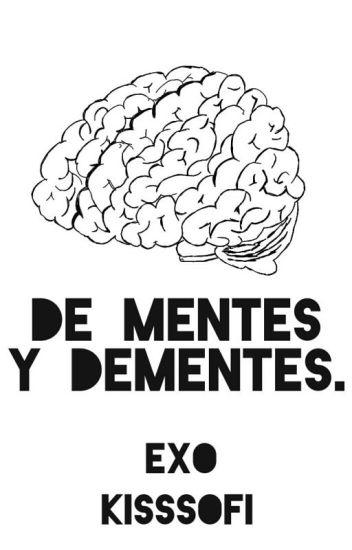 De mentes y dementes.