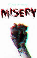 Misery ✔️ by ClaraAvelino