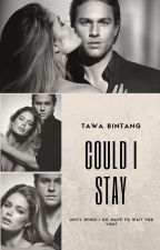 COULD I STAY (ON GOING) by tawabintang