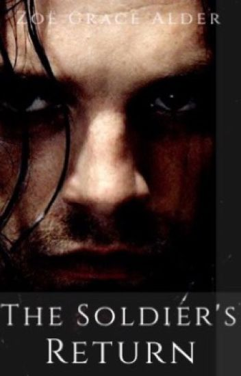 The Soldier's Return (A Bucky Barnes Post-Civil War Fanfiction)