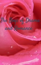 The Boys of Drama and Romance. by Zupina