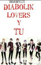 DIABOLIK LOVERS y tu by ritsuka-mukami