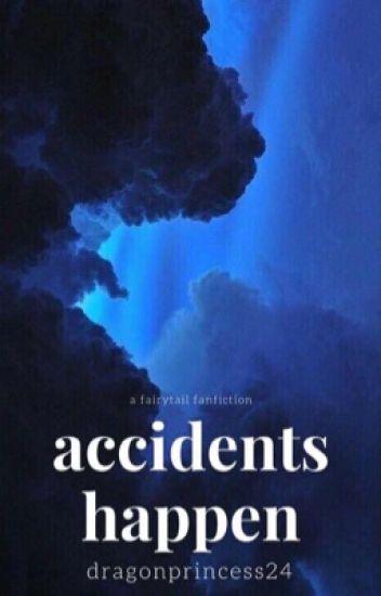 Accidents Happen (Fairy Tail Fanfiction)