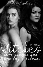 The New Witches #Wattys2016 by worldfanfics62
