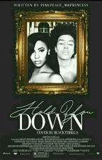Hold You Down by PinkPeace_MBprincess