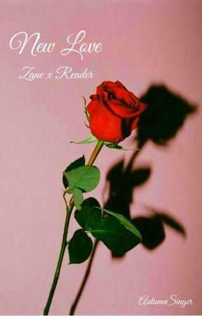 New Love (Zane X Reader) by AutumnSinger
