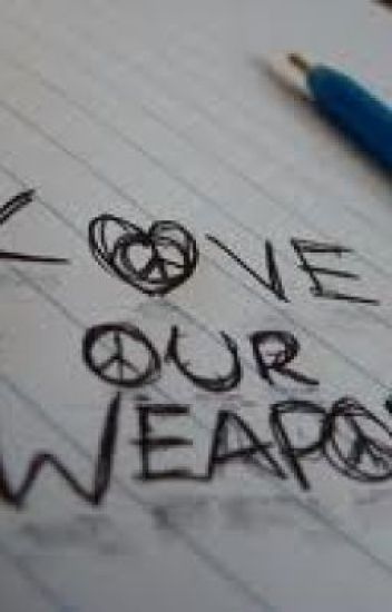 Love Is My One And Only Weapon <3