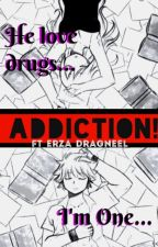 『 ADDICTION! 』 »Emisión« by Ft_Erza_Dragneel