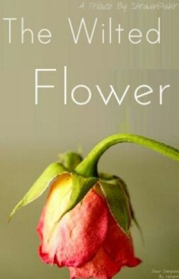 The wilted flower