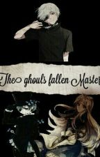 ~The Ghouls Fallen Master~|Black Butler X Tokyo Ghoul| by OtakuGeekx