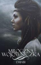 Mroczna Wojowniczka  by Emiabi