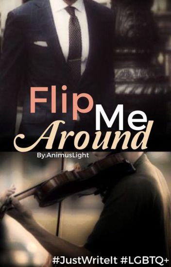 Flip Me Around (bxb)
