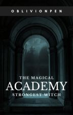 THE MAGICAL ACADEMY (EDITING)  by angel_of_death07
