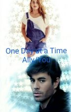 One Day at a Time (Ally/You) [On Hold] by waffle_hernandez