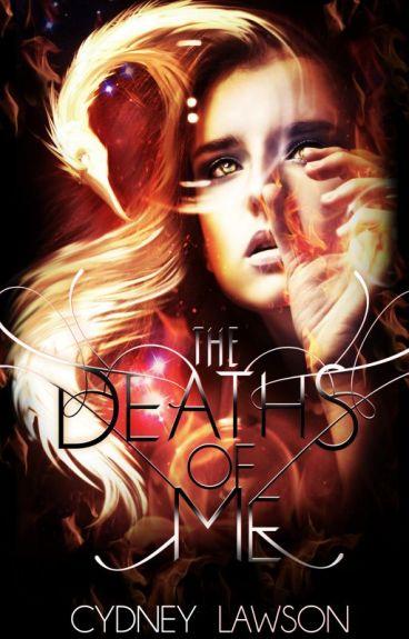 The Deaths of Me by CydneyLawson